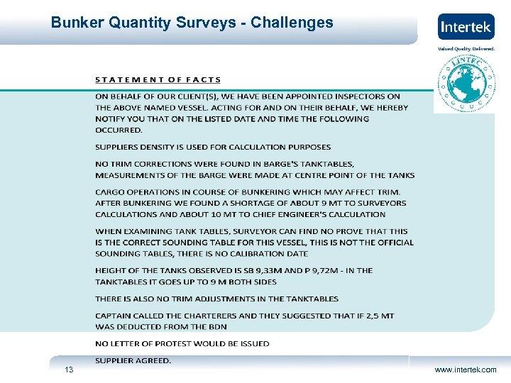 Bunker Quantity Surveys - Challenges 13 www. intertek. com