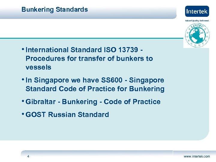 Bunkering Standards • International Standard ISO 13739 - Procedures for transfer of bunkers to