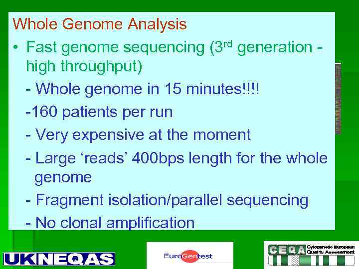 Whole Genome Analysis • Fast genome sequencing (3 rd generation high throughput) - Whole