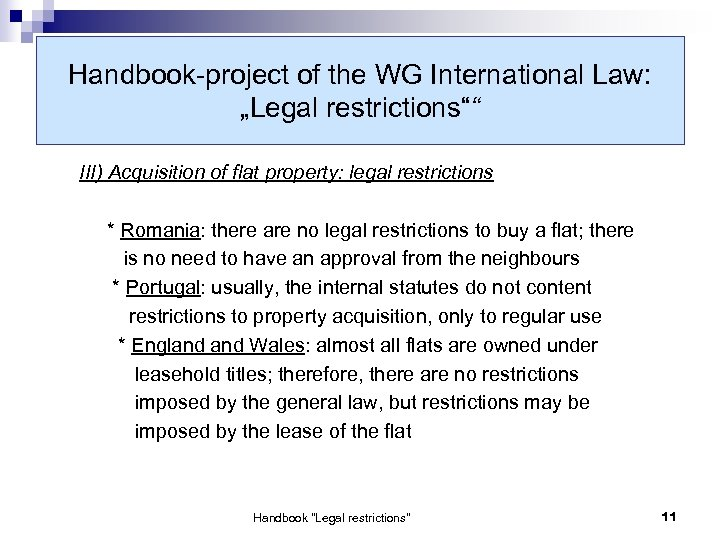 "Handbook-project of the WG International Law: ""Legal restrictions"""" III) Acquisition of flat property: legal"