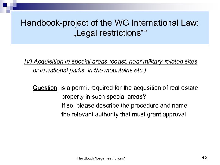 "Handbook-project of the WG International Law: ""Legal restrictions"""" IV) Acquisition in special areas (coast,"
