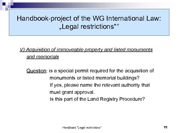 "Handbook-project of the WG International Law: ""Legal restrictions"""" V) Acquisition of immoveable property and"