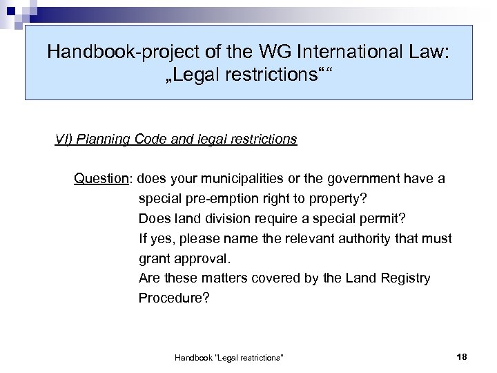 "Handbook-project of the WG International Law: ""Legal restrictions"""" VI) Planning Code and legal restrictions"