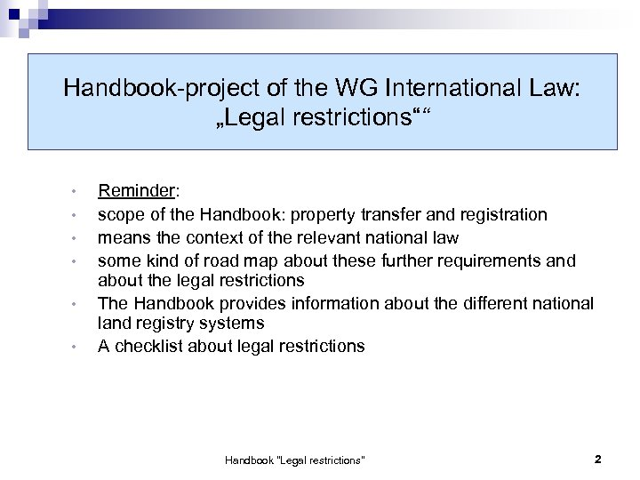 "Handbook-project of the WG International Law: ""Legal restrictions"""" • • • Reminder: scope of"
