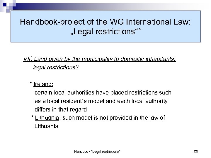 "Handbook-project of the WG International Law: ""Legal restrictions"""" VII) Land given by the municipality"