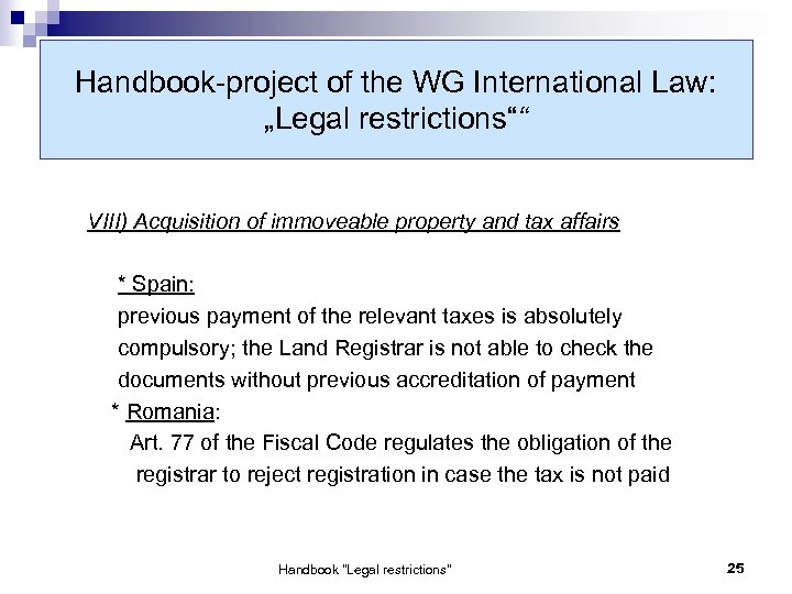"Handbook-project of the WG International Law: ""Legal restrictions"""" VIII) Acquisition of immoveable property and"