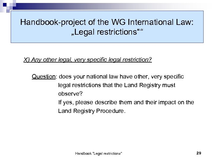 "Handbook-project of the WG International Law: ""Legal restrictions"""" X) Any other legal, very specific"