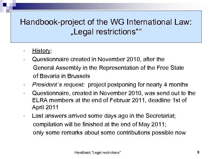 "Handbook-project of the WG International Law: ""Legal restrictions"""" • • • History: Questionnaire created"
