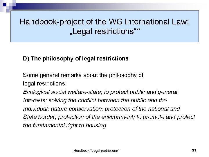 "Handbook-project of the WG International Law: ""Legal restrictions"""" D) The philosophy of legal restrictions"