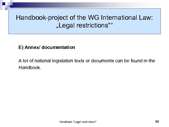 "Handbook-project of the WG International Law: ""Legal restrictions"""" E) Annex/ documentation A lot of"