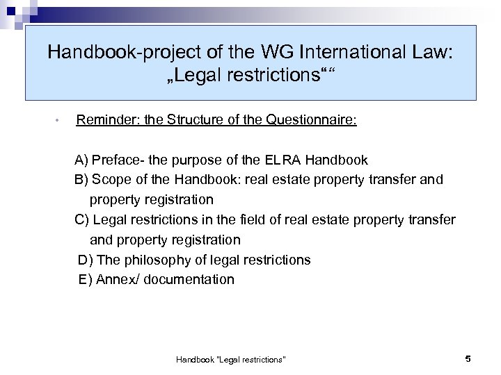 "Handbook-project of the WG International Law: ""Legal restrictions"""" • Reminder: the Structure of the"