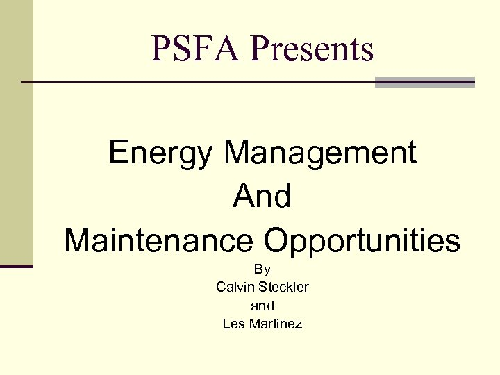 PSFA Presents Energy Management And Maintenance Opportunities By Calvin Steckler and Les Martinez