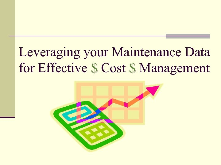 Leveraging your Maintenance Data for Effective $ Cost $ Management