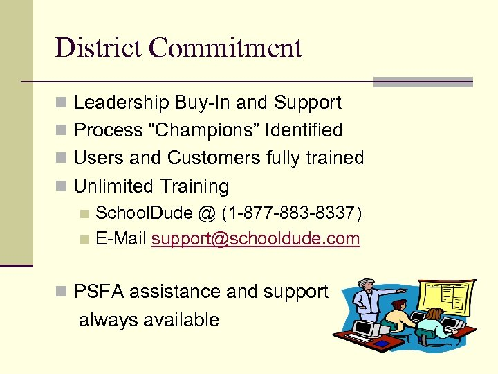 """District Commitment n Leadership Buy-In and Support n Process """"Champions"""" Identified n Users and"""