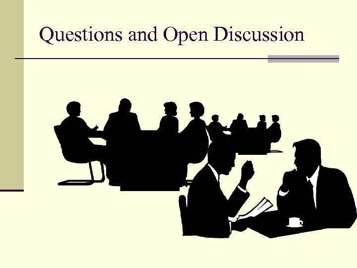 Questions and Open Discussion
