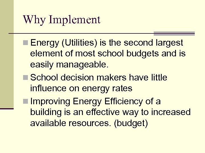 Why Implement n Energy (Utilities) is the second largest element of most school budgets