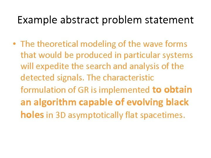 Example abstract problem statement • The theoretical modeling of the wave forms that would