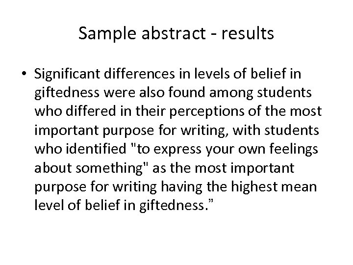 Sample abstract - results • Significant differences in levels of belief in giftedness were