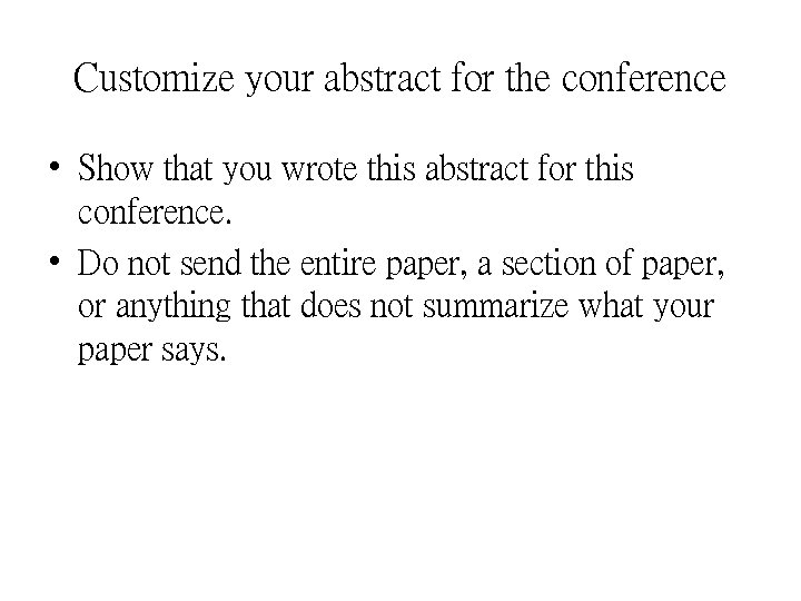 Customize your abstract for the conference • Show that you wrote this abstract for