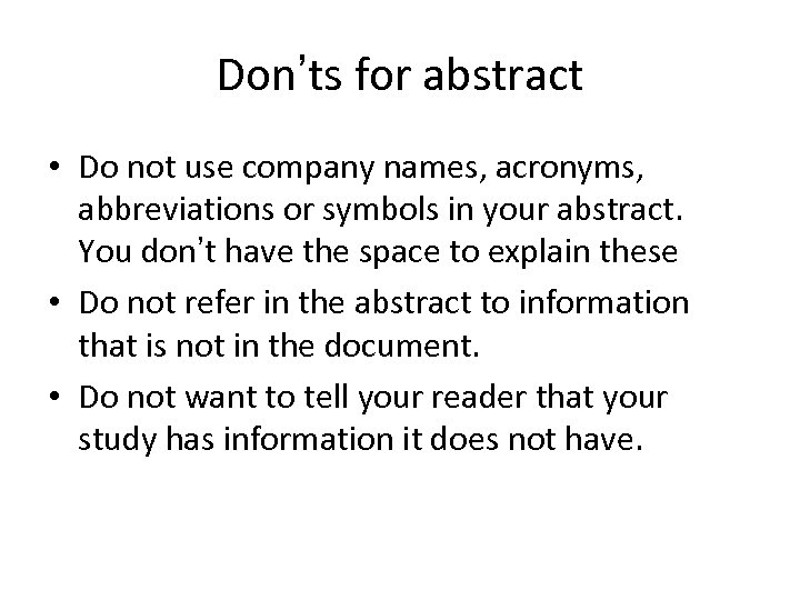 Don'ts for abstract • Do not use company names, acronyms, abbreviations or symbols in