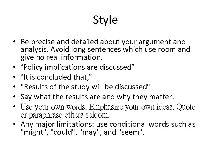 Style • Be precise and detailed about your argument and analysis. Avoid long sentences