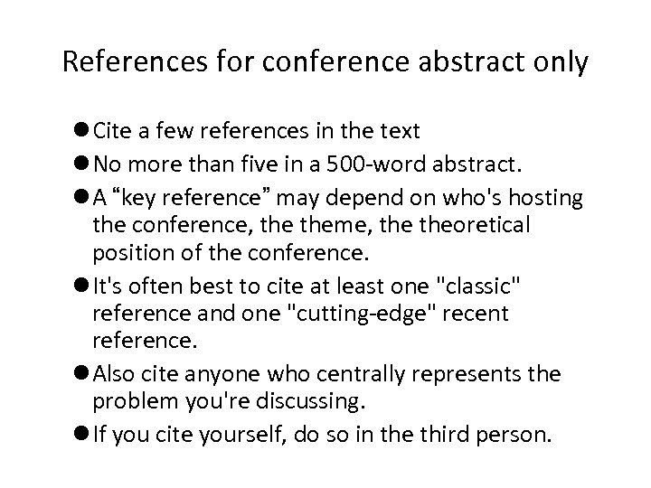 References for conference abstract only l Cite a few references in the text l