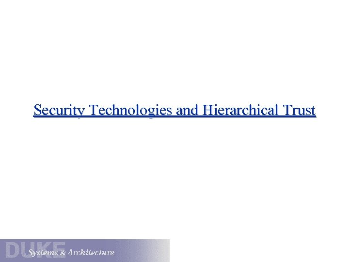 Security Technologies and Hierarchical Trust