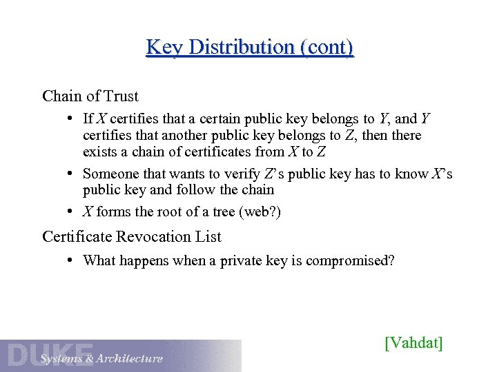 Key Distribution (cont) Chain of Trust • If X certifies that a certain public