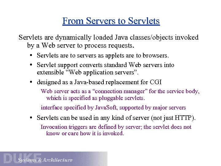 From Servers to Servlets are dynamically loaded Java classes/objects invoked by a Web server