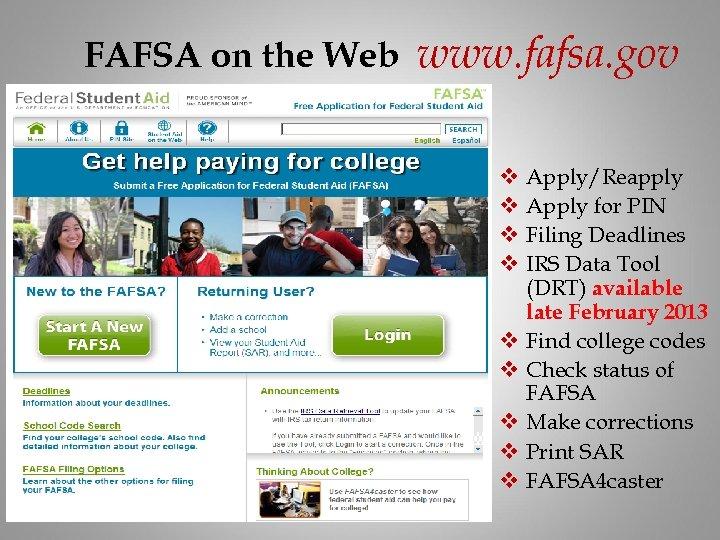 FAFSA on the Web www. fafsa. gov v v v v Apply/Reapply Apply for