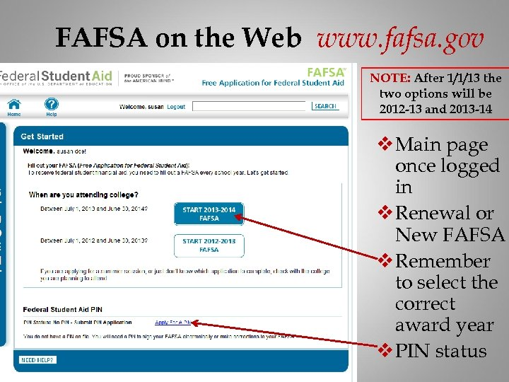 FAFSA on the Web www. fafsa. gov NOTE: After 1/1/13 the two options will