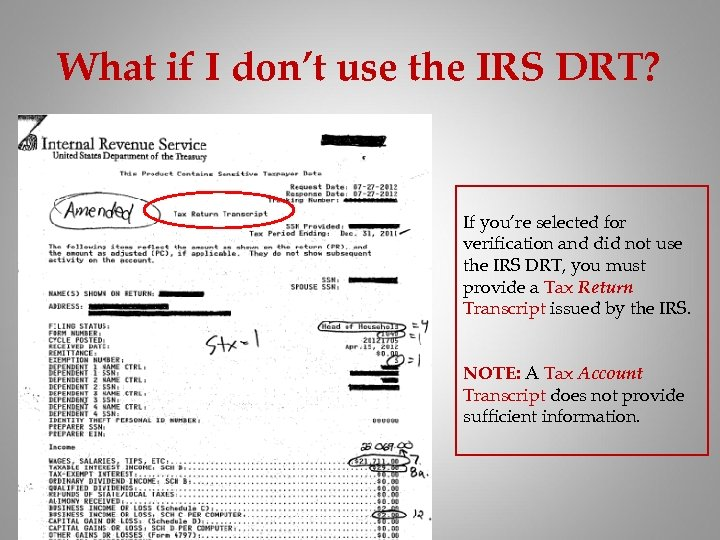 What if I don't use the IRS DRT? If you're selected for verification and