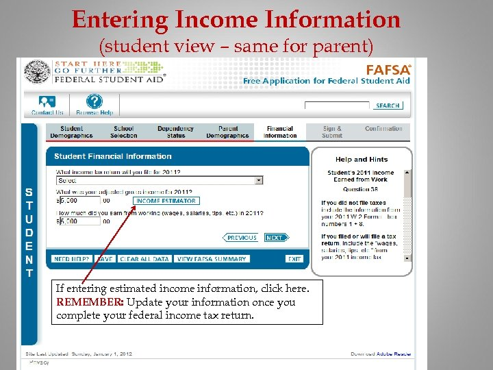 Entering Income Information (student view – same for parent) If entering estimated income information,
