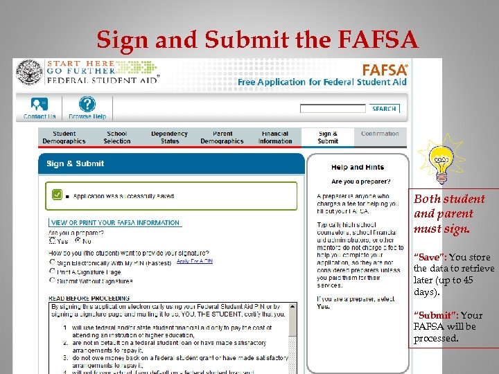 """Sign and Submit the FAFSA Both student and parent must sign. """"Save"""": You store"""