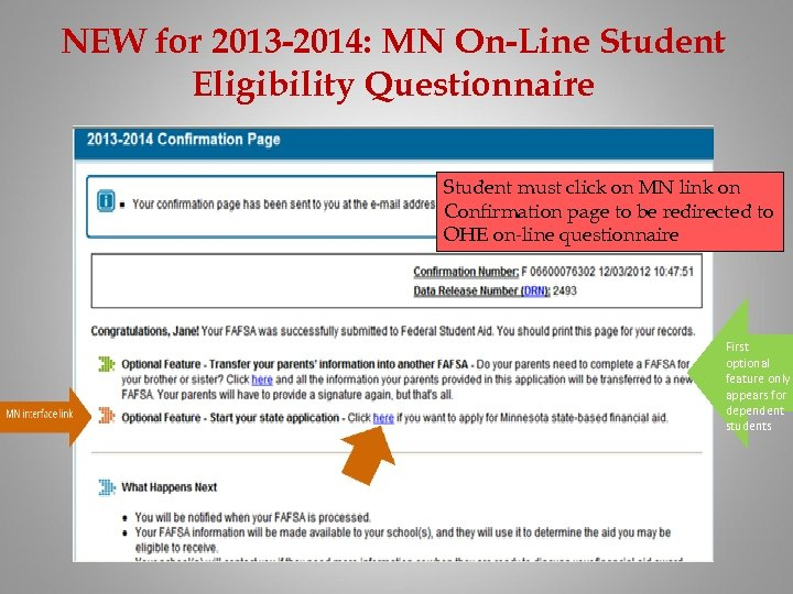 NEW for 2013 -2014: MN On-Line Student Eligibility Questionnaire Student must click on MN