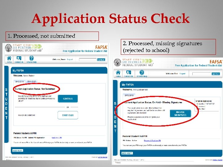 Application Status Check 1. Processed, not submitted 2. Processed, missing signatures (rejected to school)