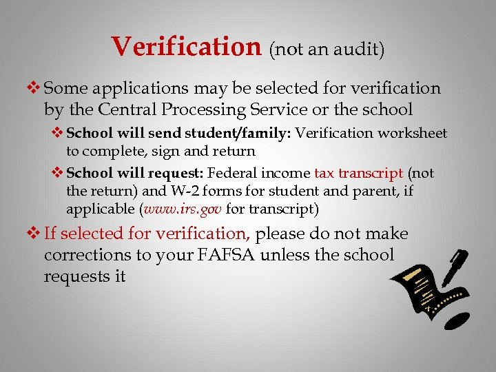 Verification (not an audit) v Some applications may be selected for verification by the