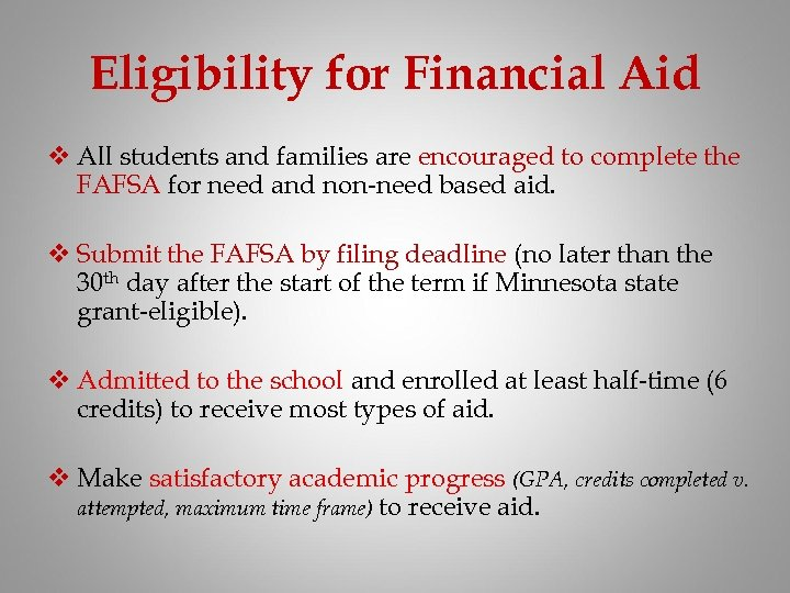 Eligibility for Financial Aid v All students and families are encouraged to complete the