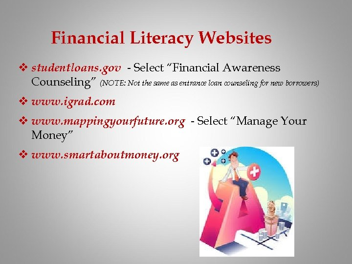 """Financial Literacy Websites v studentloans. gov - Select """"Financial Awareness Counseling"""" (NOTE: Not the"""
