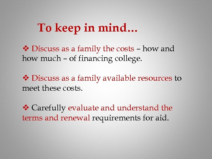 To keep in mind… v Discuss as a family the costs – how and