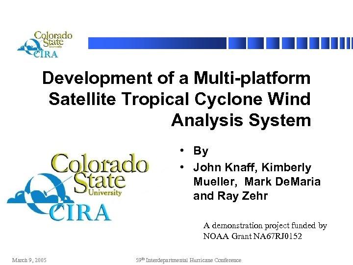 Development of a Multi-platform Satellite Tropical Cyclone Wind Analysis System • By • John