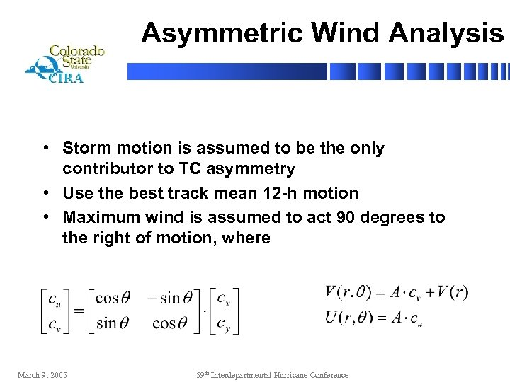 Asymmetric Wind Analysis • Storm motion is assumed to be the only contributor to