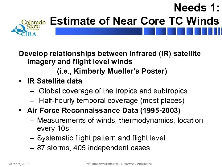 Needs 1: Estimate of Near Core TC Winds Develop relationships between Infrared (IR) satellite