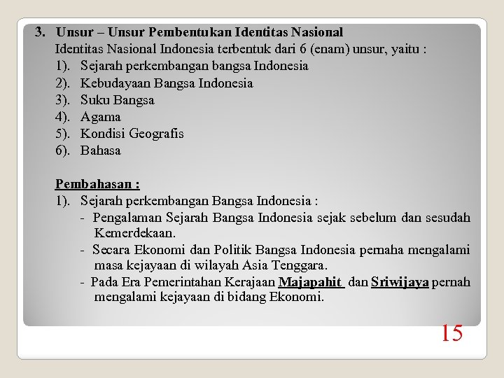 3. Unsur – Unsur Pembentukan Identitas Nasional Indonesia terbentuk dari 6 (enam) unsur, yaitu