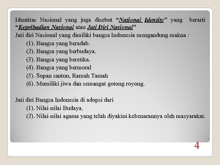 """Identitas Nasional yang juga disebut """"National Identity"""" yang berarti """"Kepribadian Nasional atau Jati Diri"""