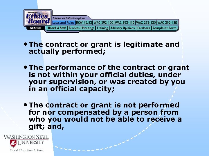 • The contract or grant is legitimate and actually performed; • The performance