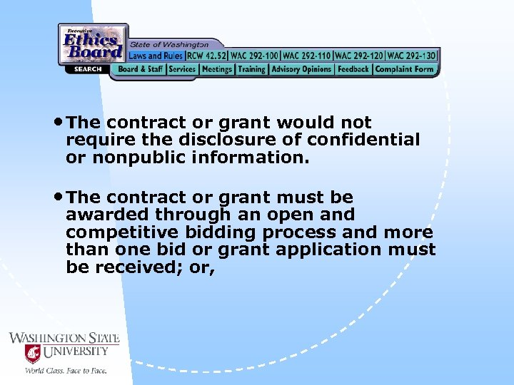 • The contract or grant would not require the disclosure of confidential or
