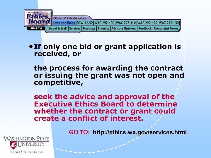 • If only one bid or grant application is received, or the process