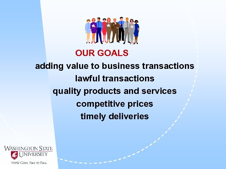OUR GOALS adding value to business transactions lawful transactions quality products and services