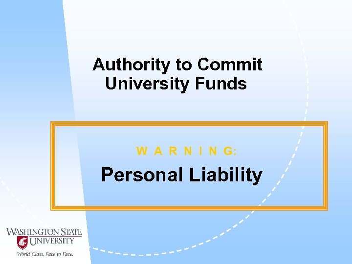 Authority to Commit University Funds W A R N I N G: Personal